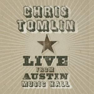 Chris Tomlin – Live Austin Music Hall