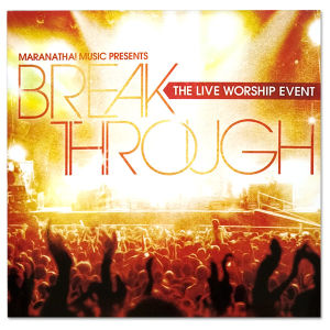 Breakthrough: The Live Worship Event CD