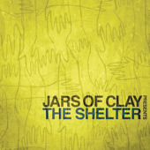 Jars of Clay / The Shelter