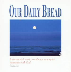 OUR DAILY BREAD 4 – Hymns of Night