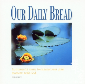 OUR DAILY BREAD 5 – Hymns of Comfort