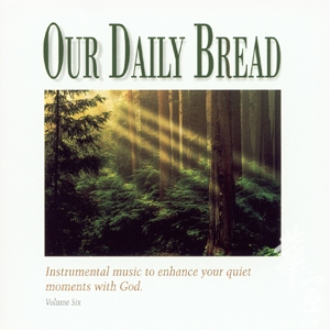 OUR DAILY BREAD 6 – Hymns of Praise & Wonder