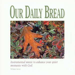 Our Daily Bread 7 – Hymns for the Wounded Heart