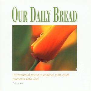 OUR DAILY BREAD 9 – Hymns of Grace