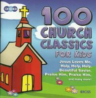100 Church Classics For Kids